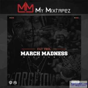Fat Trel - March Madness (Remix)